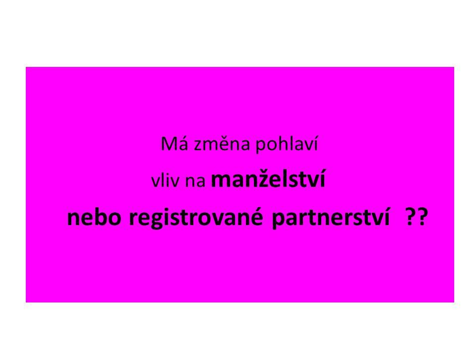 Má změna pohlaví vliv na manželství nebo registrované partnerství