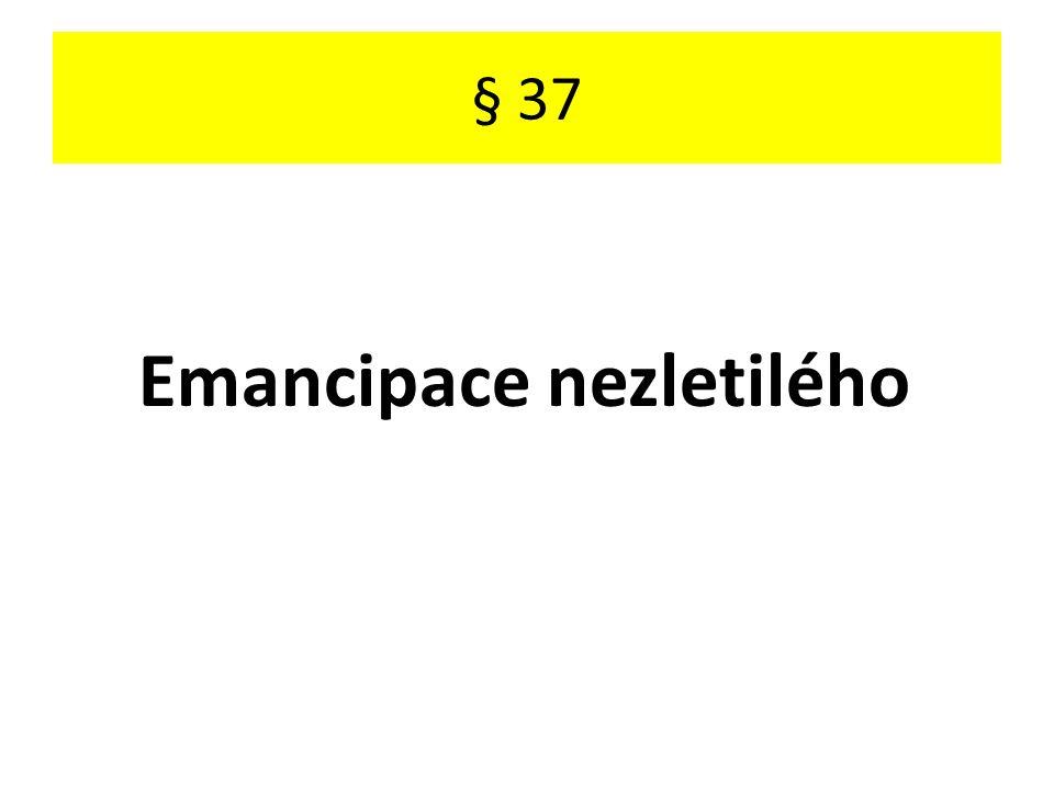§ 37 Emancipace nezletilého