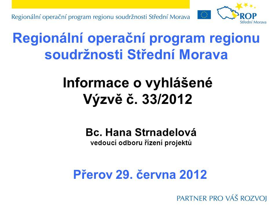 Regionální operační program regionu soudržnosti Střední Morava Přerov 29.