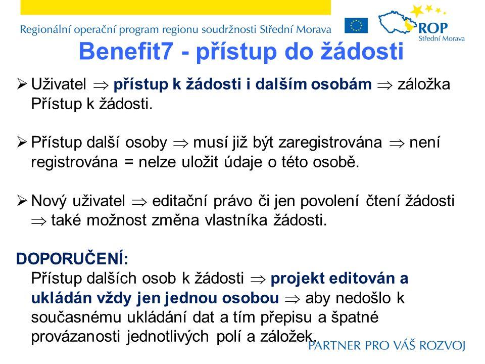 Benefit7 - přístup do žádosti  Uživatel  přístup k žádosti i dalším osobám  záložka Přístup k žádosti.