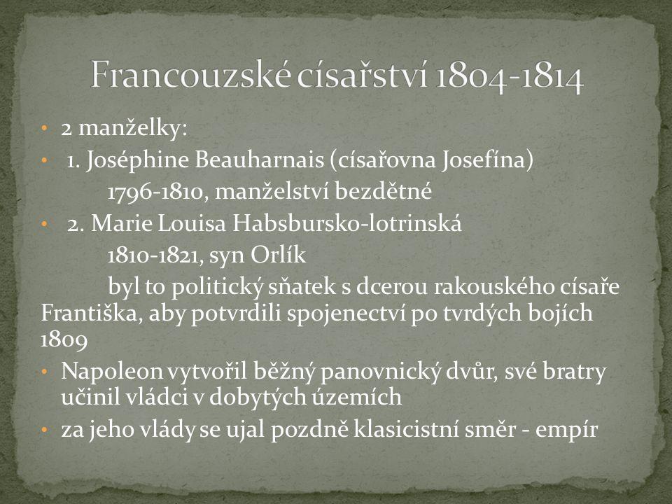 2 manželky: 1. Joséphine Beauharnais (císařovna Josefína) 1796-1810, manželství bezdětné 2.