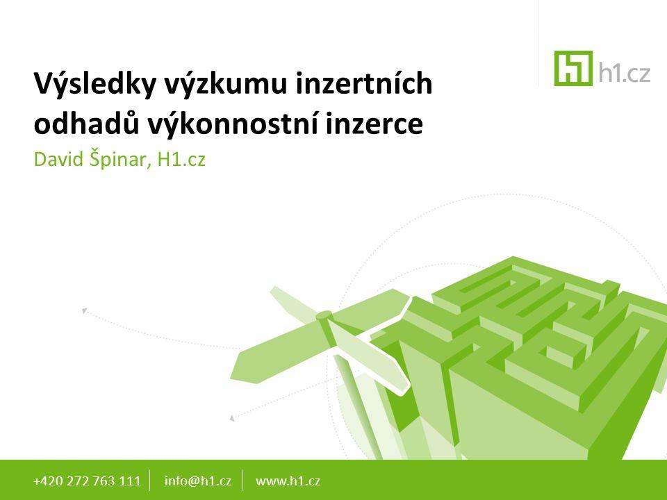 Výsledky výzkumu inzertních odhadů výkonnostní inzerce David Špinar, H1.cz +420 272 763 111 info@h1.cz www.h1.cz