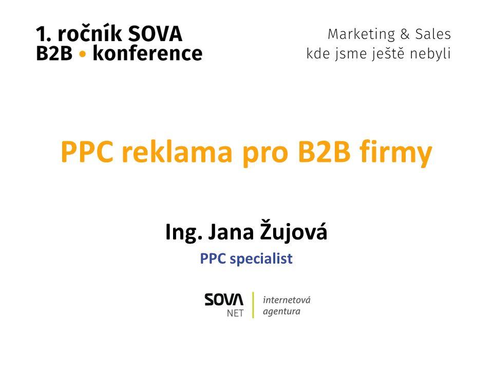 PPC reklama pro B2B firmy Ing. Jana Žujová PPC specialist