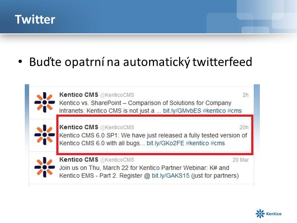 Buďte opatrní na automatický twitterfeed