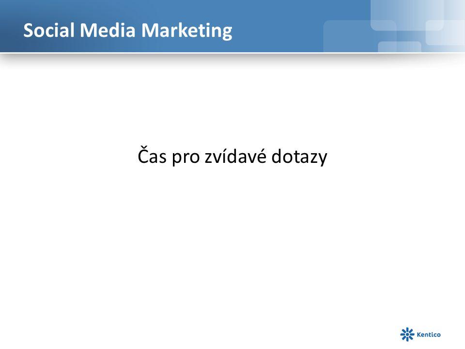 Social Media Marketing Čas pro zvídavé dotazy