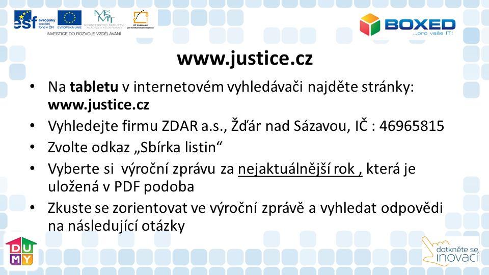 www.justice.cz Na tabletu v internetovém vyhledávači najděte stránky: www.justice.cz Vyhledejte firmu ZDAR a.s., Žďár nad Sázavou, IČ : 46965815 Zvolt