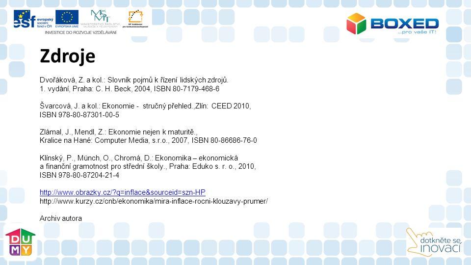 Zdroje Dvořáková, Z. a kol.: Slovník pojmů k řízení lidských zdrojů. 1. vydání, Praha: C. H. Beck, 2004, ISBN 80-7179-468-6 Švarcová, J. a kol.: Ekono