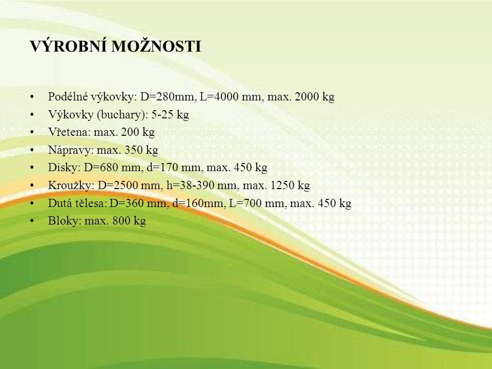 VÝROBNÍ MOŽNOSTI Podélné výkovky: D=280mm, L=4000 mm, max.