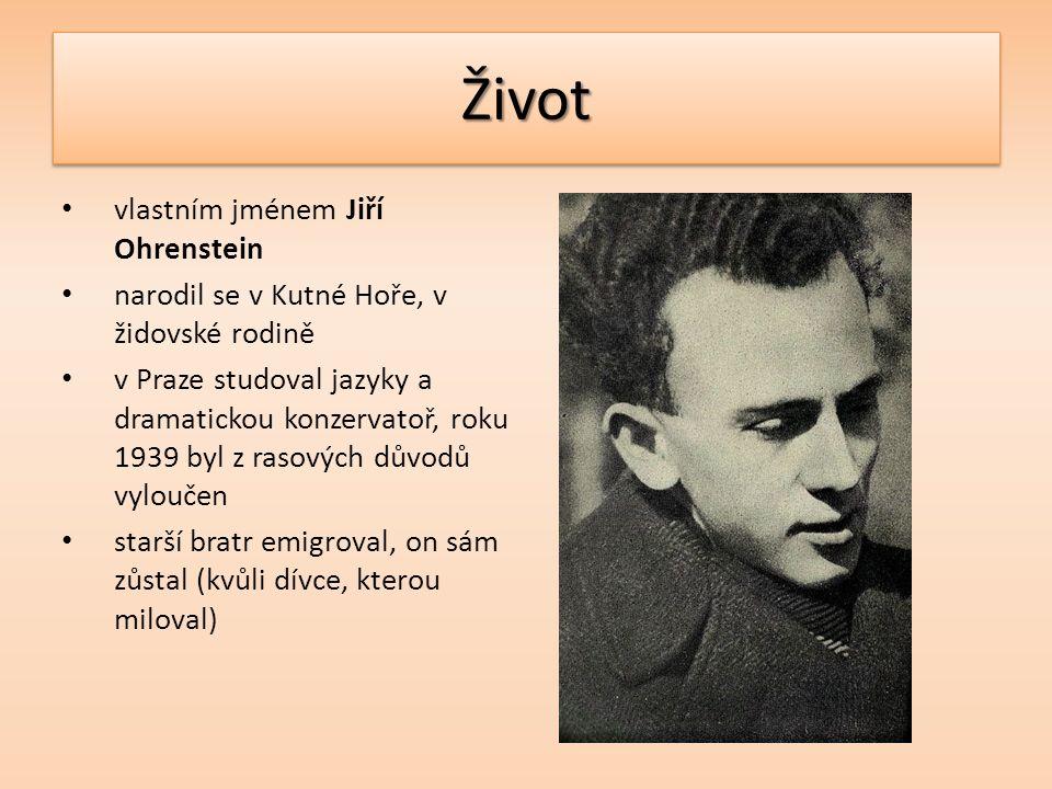 ŽivotŽivot vlastním jménem Jiří Ohrenstein narodil se v Kutné Hoře, v židovské rodině v Praze studoval jazyky a dramatickou konzervatoř, roku 1939 byl z rasových důvodů vyloučen starší bratr emigroval, on sám zůstal (kvůli dívce, kterou miloval)