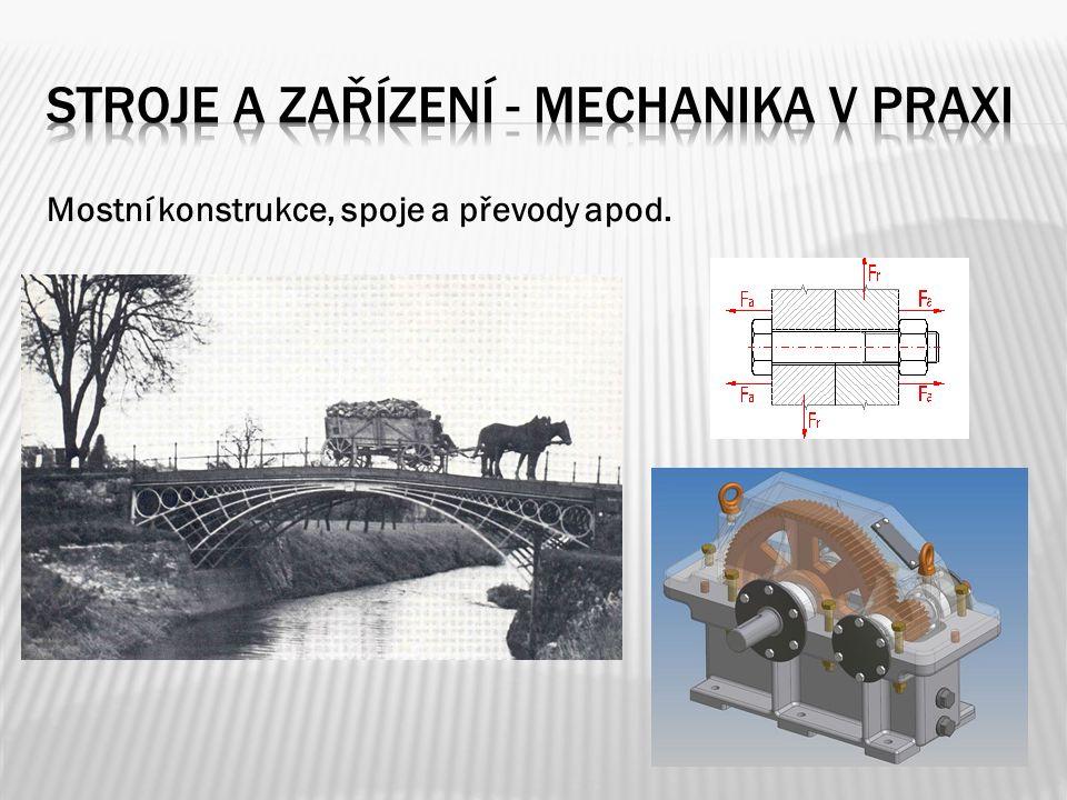 Mostní konstrukce, spoje a převody apod.