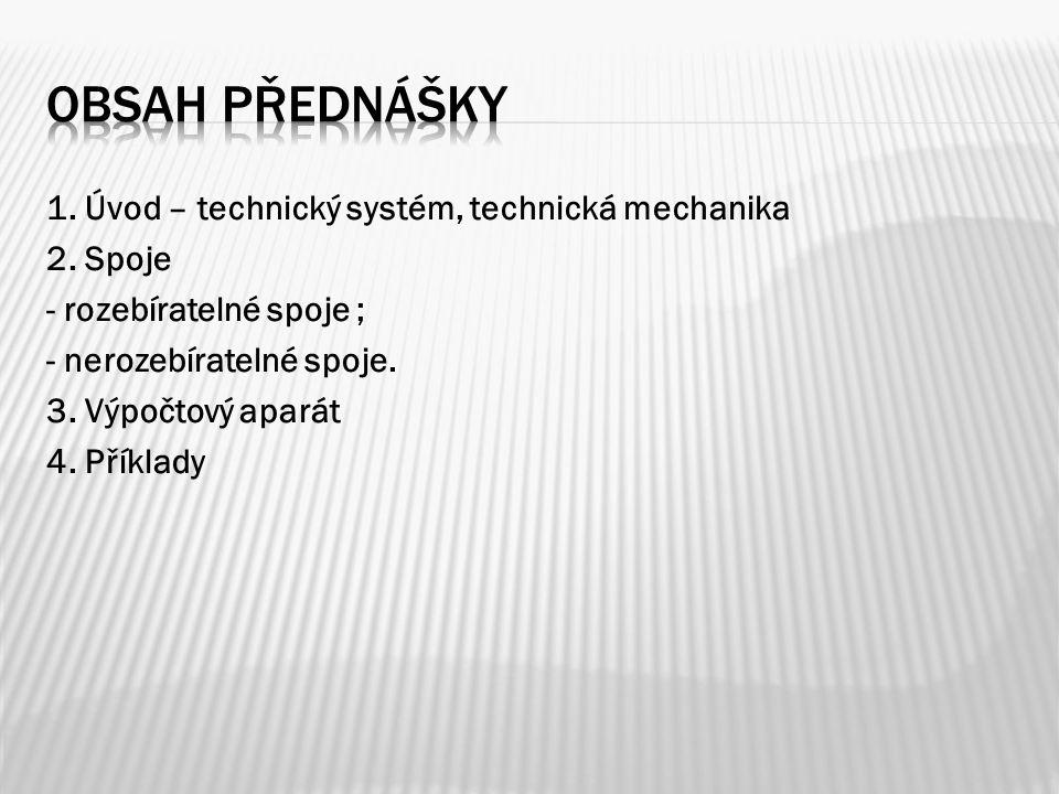 1. Úvod – technický systém, technická mechanika 2.