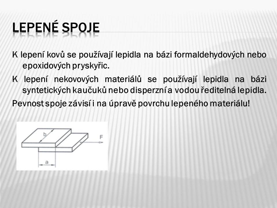 K lepení kovů se používají lepidla na bázi formaldehydových nebo epoxidových pryskyřic.