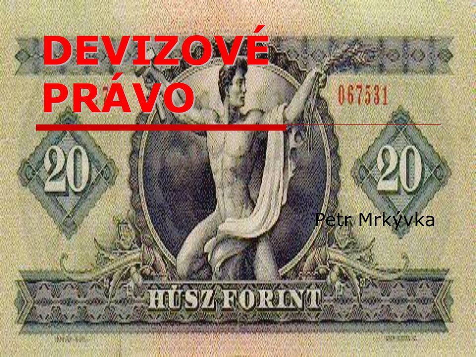 DEVIZOVÉ PRÁVO Petr Mrkývka