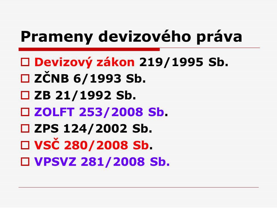 Prameny devizového práva  Devizový zákon 219/1995 Sb.