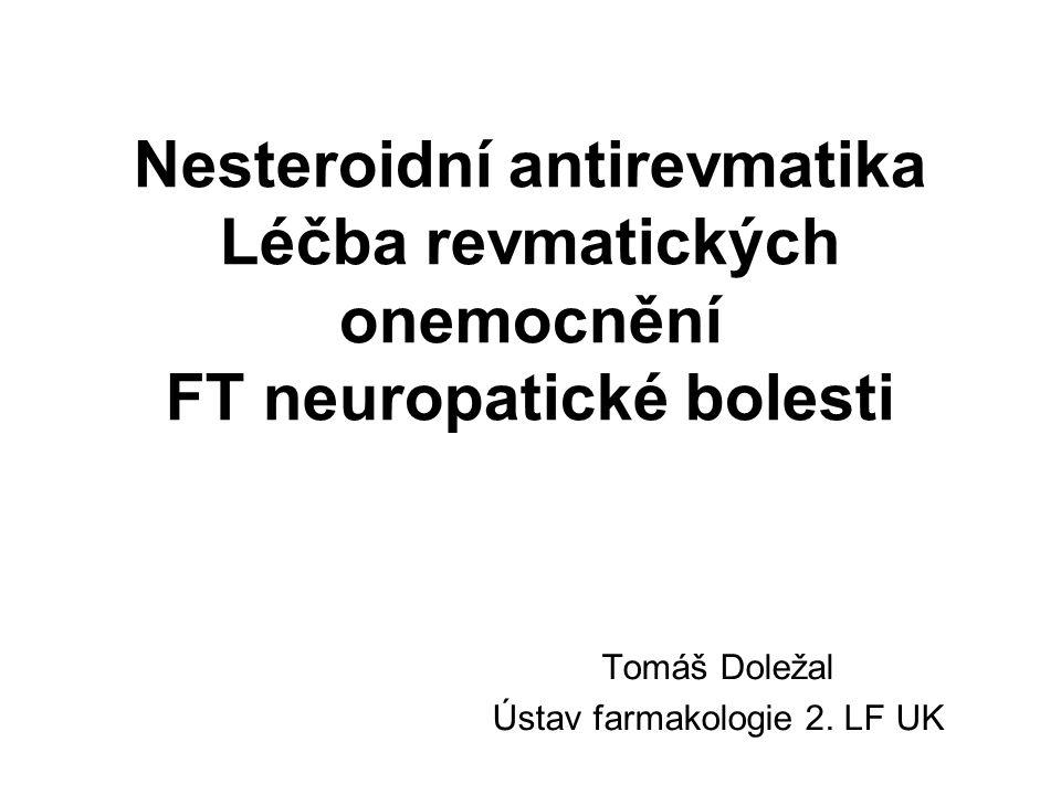 Nesteroidní antirevmatika Léčba revmatických onemocnění FT neuropatické bolesti Tomáš Doležal Ústav farmakologie 2.