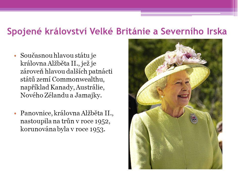 Spojené království Velké Británie a Severního Irska Současnou hlavou státu je královna Alžběta II., jež je zároveň hlavou dalších patnácti států zemí