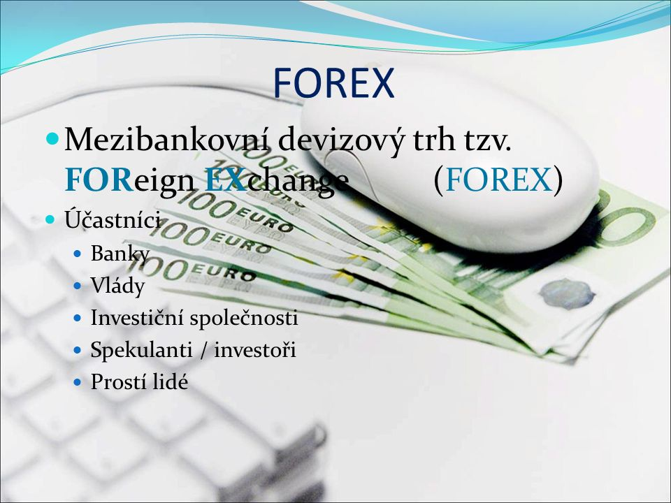 Mezibankovní devizový trh tzv.