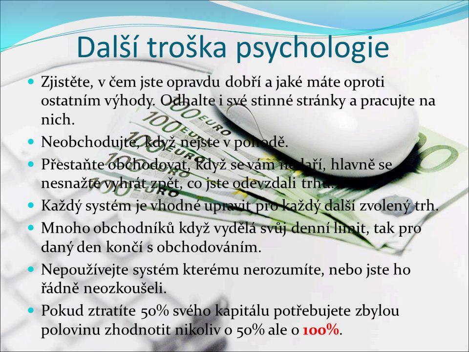 Další troška psychologie Zjistěte, v čem jste opravdu dobří a jaké máte oproti ostatním výhody.