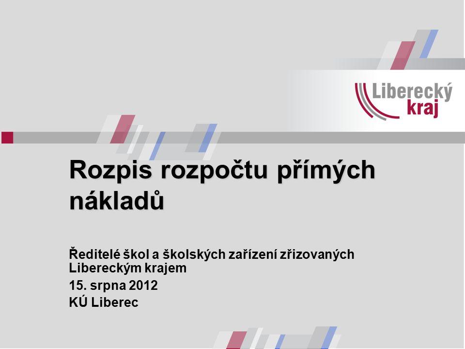 Rozpis rozpočtu přímých nákladů Ředitelé škol a školských zařízení zřizovaných Libereckým krajem 15.