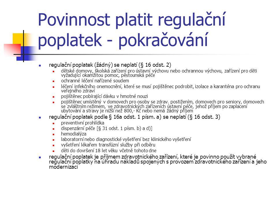 Povinnost platit regulační poplatek - pokračování regulační poplatek (žádný) se neplatí (§ 16 odst. 2) dětské domovy, školská zařízení pro ústavní výc