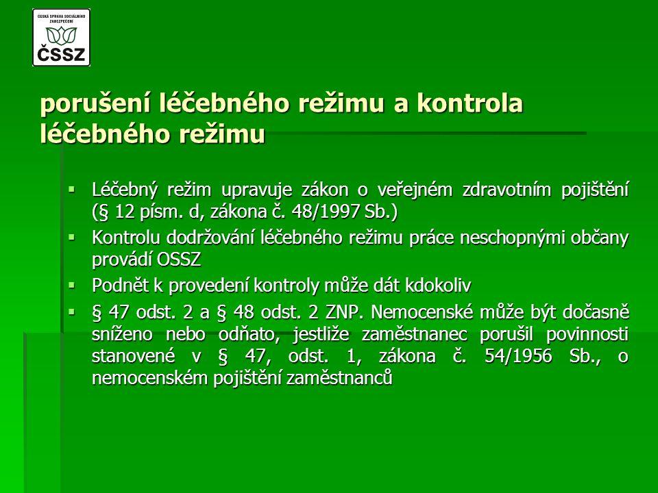 porušení léčebného režimu a kontrola léčebného režimu  Léčebný režim upravuje zákon o veřejném zdravotním pojištění (§ 12 písm. d, zákona č. 48/1997