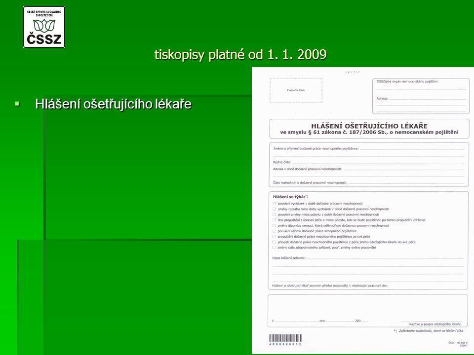 tiskopisy platné od 1. 1. 2009  Hlášení ošetřujícího lékaře