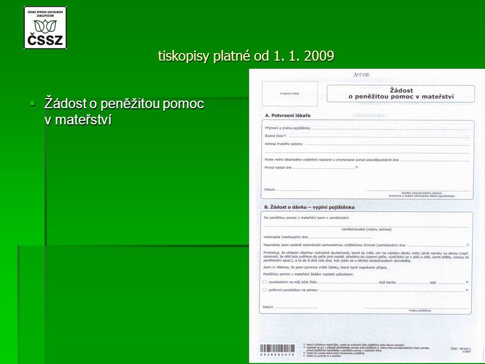tiskopisy platné od 1. 1. 2009  Žádost o peněžitou pomoc v mateřství