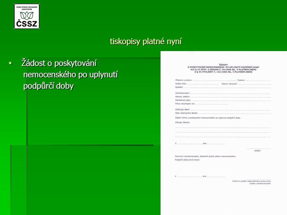 tiskopisy platné nyní  Žádost o poskytování nemocenského po uplynutí nemocenského po uplynutí podpůrčí doby podpůrčí doby