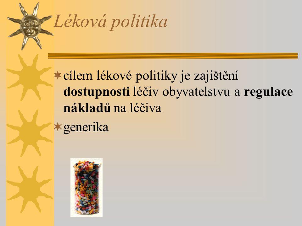 Léková politika  cílem lékové politiky je zajištění dostupnosti léčiv obyvatelstvu a regulace nákladů na léčiva  generika