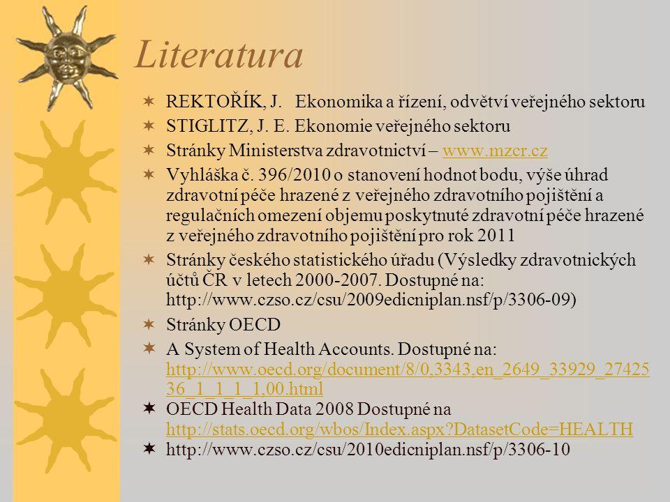 Literatura  REKTOŘÍK, J. Ekonomika a řízení, odvětví veřejného sektoru  STIGLITZ, J.