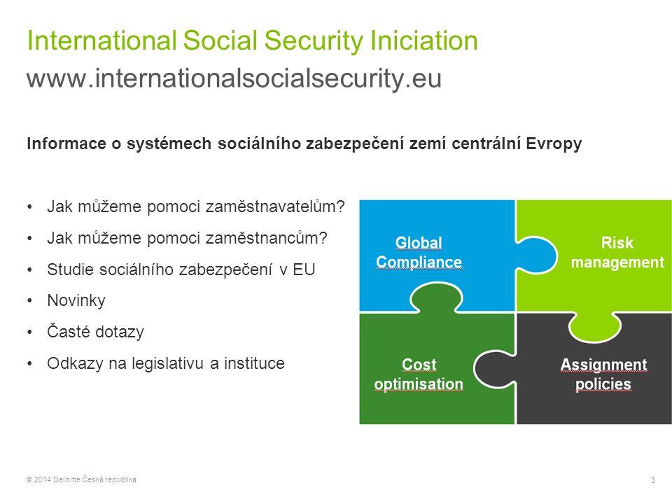 3 © 2014 Deloitte Česká republika International Social Security Iniciation www.internationalsocialsecurity.eu Informace o systémech sociálního zabezpe