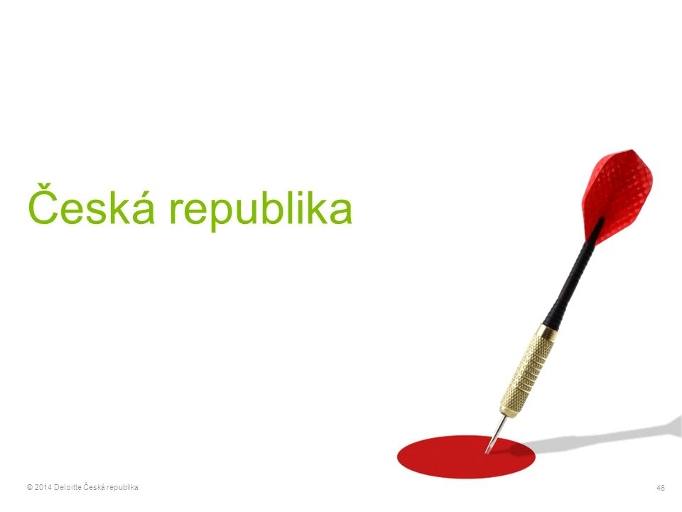 46 © 2014 Deloitte Česká republika Česká republika