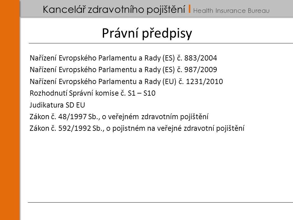Kancelář zdravotního pojištění I Health Insurance Bureau Právní předpisy Nařízení Evropského Parlamentu a Rady (ES) č.