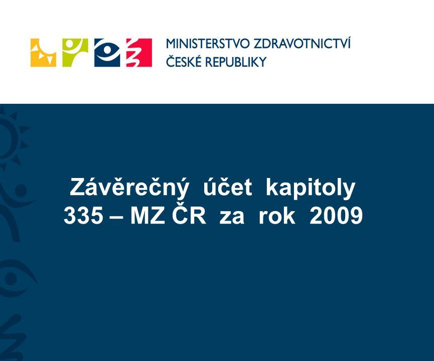 Závěrečný účet kapitoly 335 – MZ ČR za rok 2009