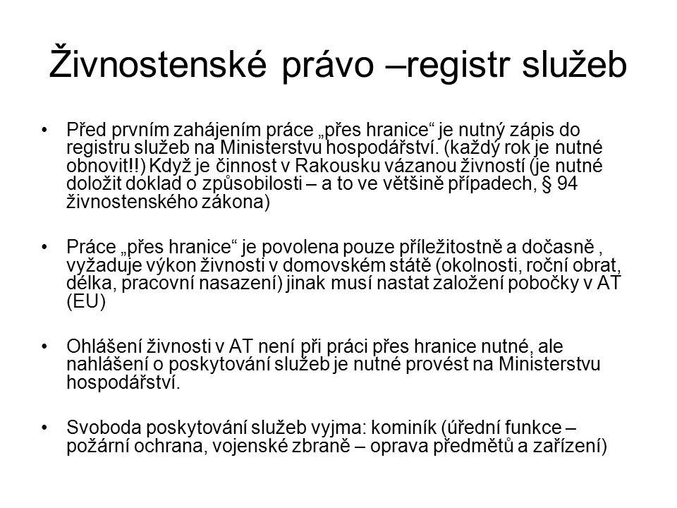 """Živnostenské právo –registr služeb Před prvním zahájením práce """"přes hranice je nutný zápis do registru služeb na Ministerstvu hospodářství."""