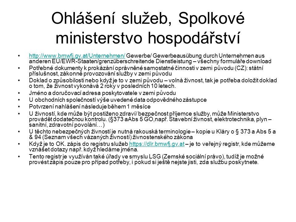 Ohlášení služeb, Spolkové ministerstvo hospodářství http://www.bmwfj.gv.at/Unternehmen/ Gewerbe/ Gewerbeausübung durch Unternehmen aus anderen EU/EWR-
