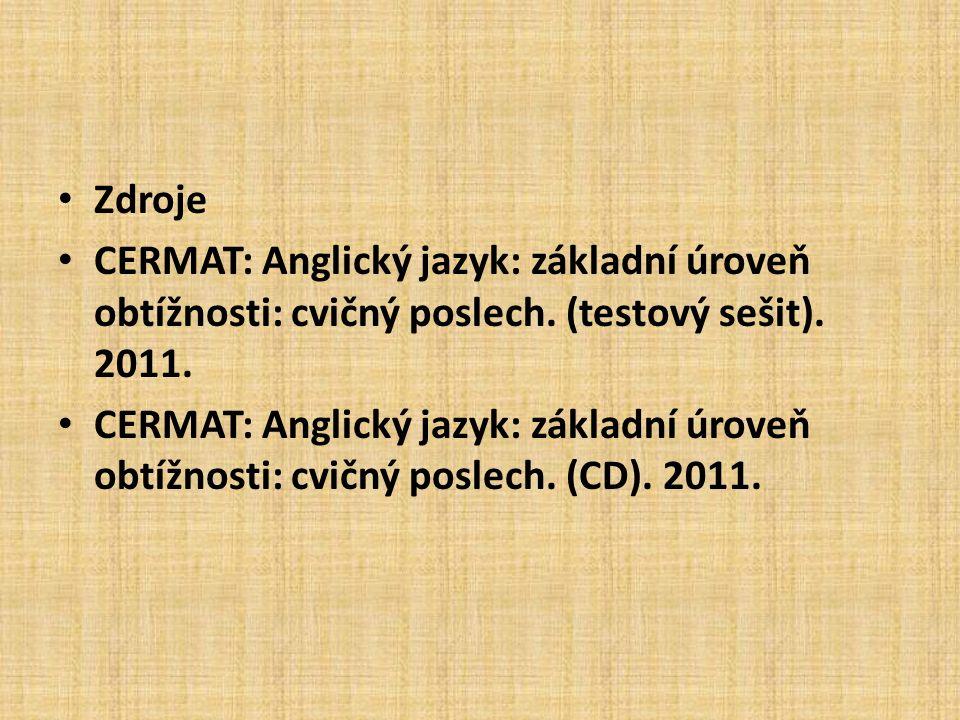 Zdroje CERMAT: Anglický jazyk: základní úroveň obtížnosti: cvičný poslech.