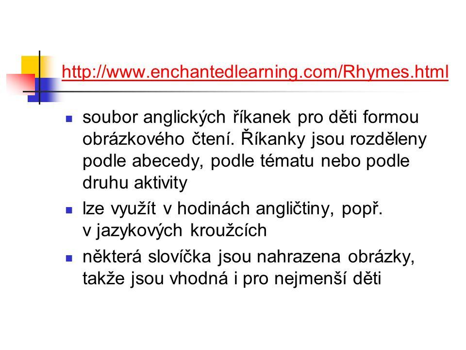 http://www.enchantedlearning.com/Rhymes.html soubor anglických říkanek pro děti formou obrázkového čtení.