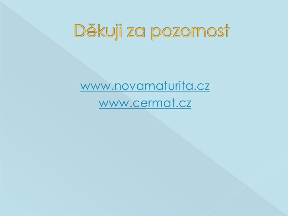 www.novamaturita.cz www.cermat.cz