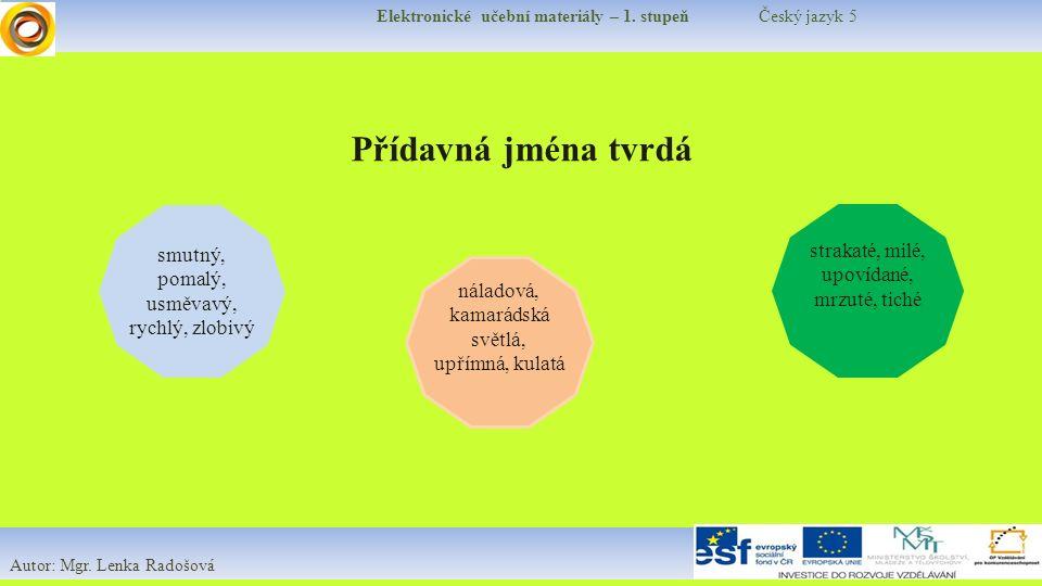 Elektronické učební materiály – 1. stupeň Český jazyk 5 Autor: Mgr.