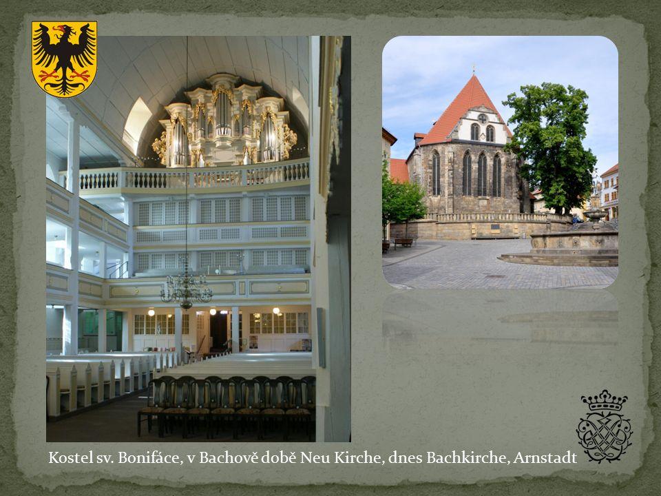 Kostel sv. Bonifáce, v Bachově době Neu Kirche, dnes Bachkirche, Arnstadt