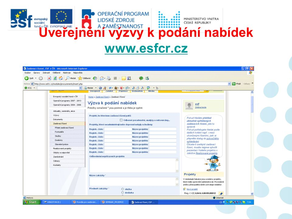 Uveřejnění výzvy k podání nabídek www.esfcr.cz www.esfcr.cz
