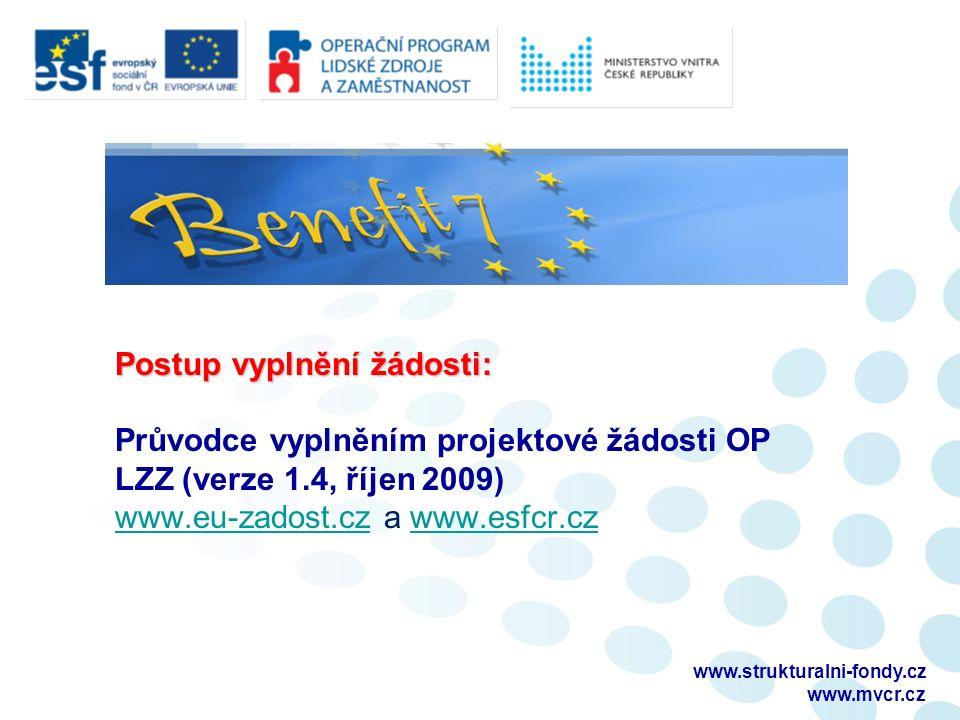www.strukturalni-fondy.cz www.mvcr.cz Postup vyplnění žádosti: Postup vyplnění žádosti: Průvodce vyplněním projektové žádosti OP LZZ (verze 1.4, říjen