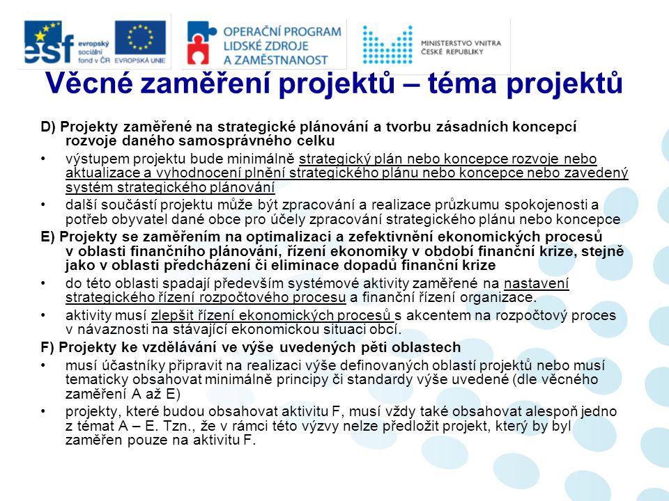 Věcné zaměření projektů – téma projektů D) Projekty zaměřené na strategické plánování a tvorbu zásadních koncepcí rozvoje daného samosprávného celku v