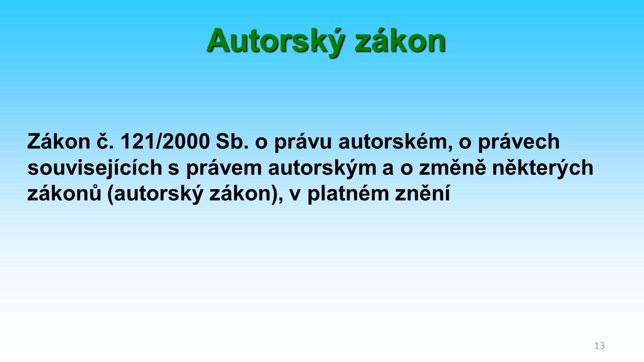 13 Autorský zákon Zákon č. 121/2000 Sb.