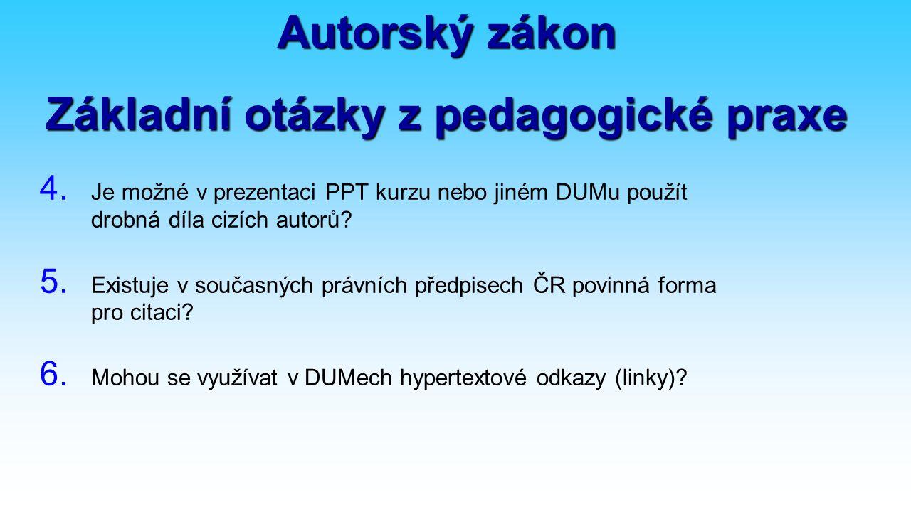 4. Je možné v prezentaci PPT kurzu nebo jiném DUMu použít drobná díla cizích autorů.