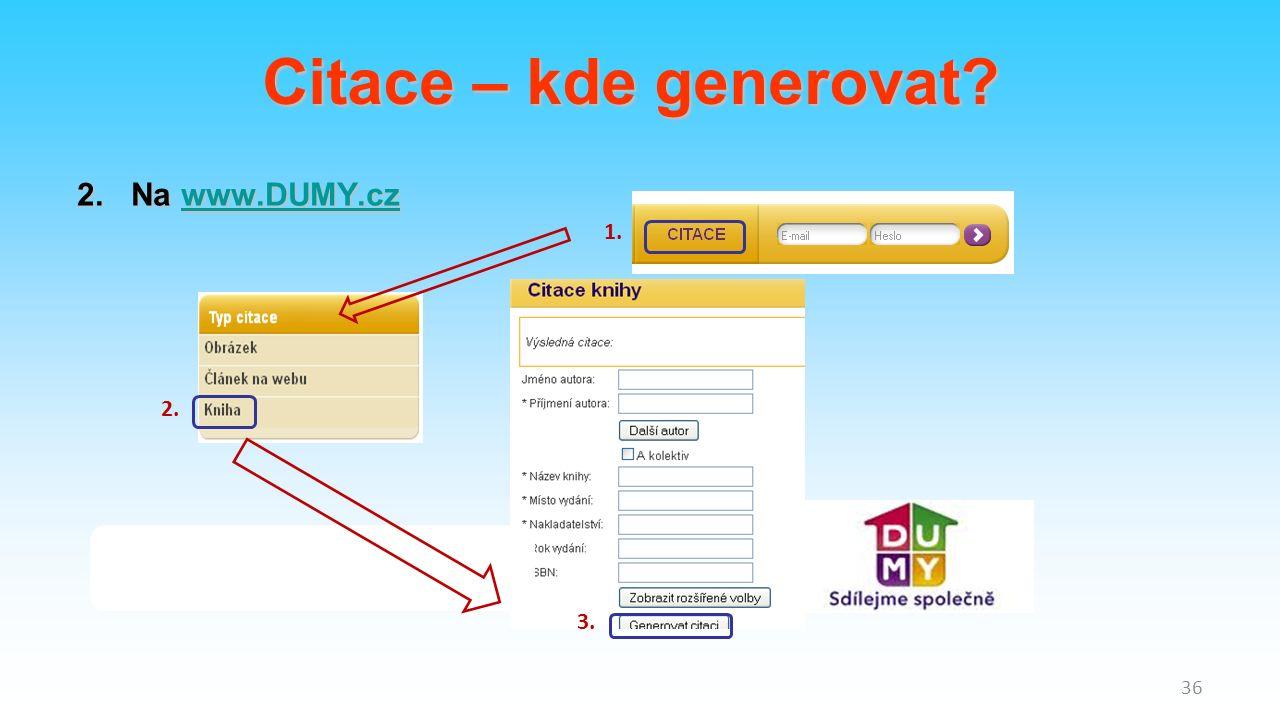 2.Na www.DUMY.cz www.DUMY.cz 1. 2. 3. 36 Citace – kde generovat