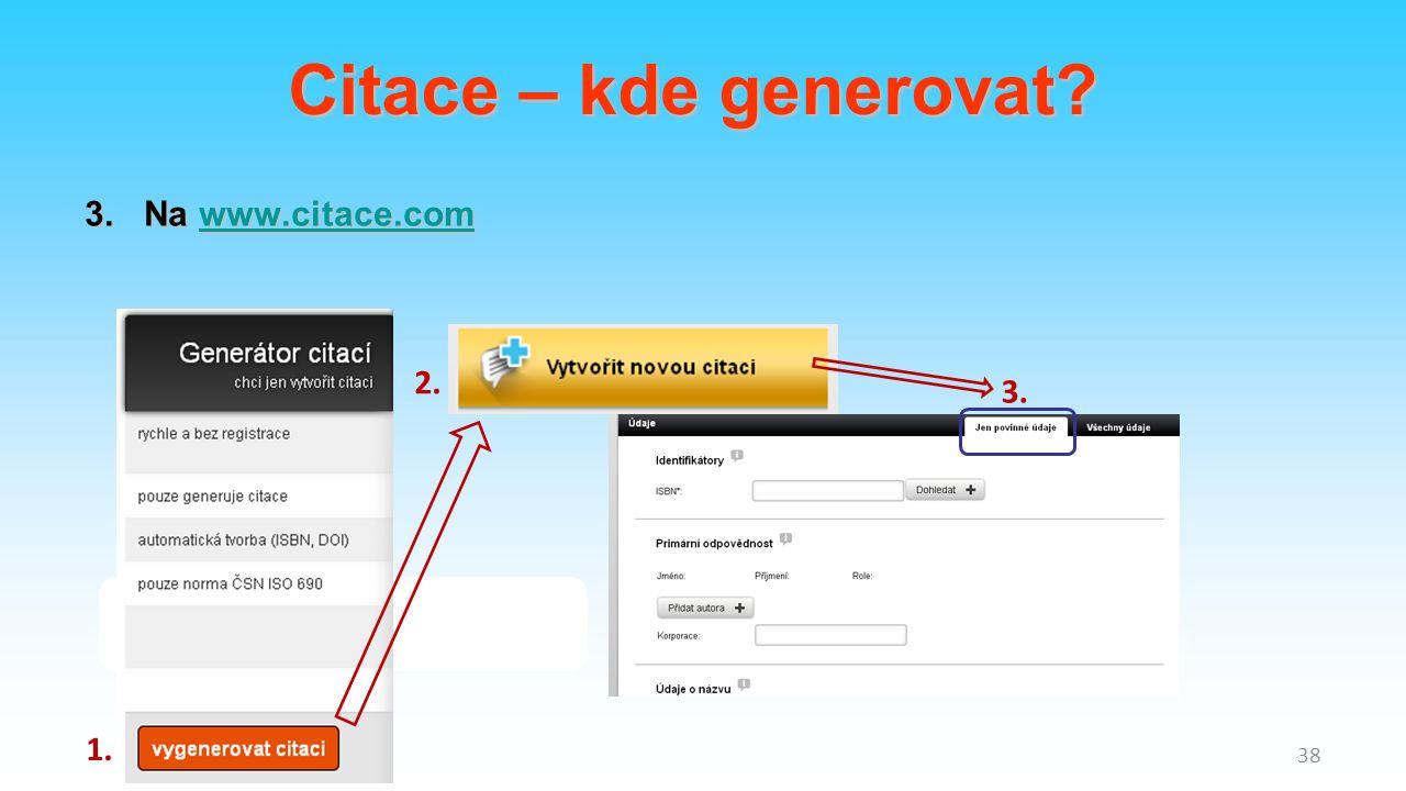 3.Na www.citace.com www.citace.com 1. 2. 3. 38 Citace – kde generovat?
