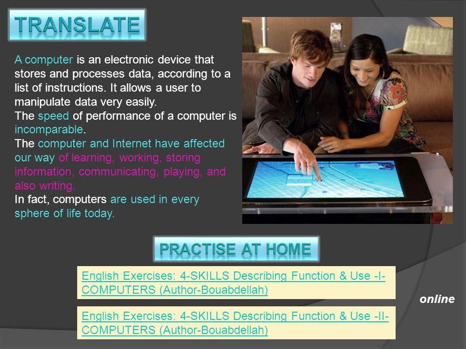 English Exercises: 4-SKILLS Describing Function & Use -I- COMPUTERS (Author-Bouabdellah) English Exercises: 4-SKILLS Describing Function & Use -II- CO