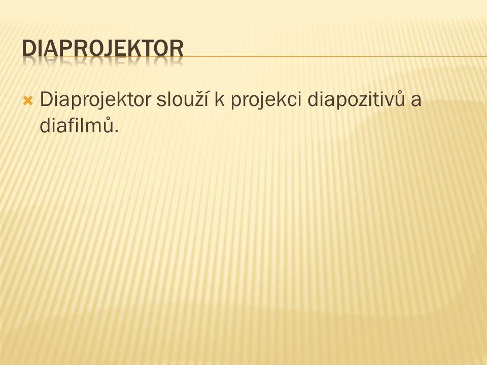  Diaprojektor slouží k projekci diapozitivů a diafilmů.